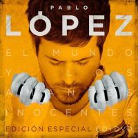 El Mundo Y Los Amantes Inocentes (Edición Especial) de Pablo López