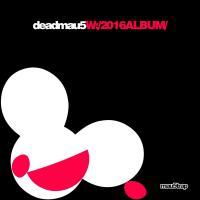 Canción '2448' del disco 'W:/2016ALBUM/' interpretada por Deadmau5