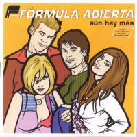 Canción 'Te quiero más' del disco 'Aún Hay Más' interpretada por Fórmula Abierta