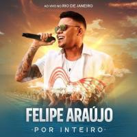 Canción 'Atrasadinha' del disco 'Por Inteiro (Ao Vivo)' interpretada por Felipe Araújo