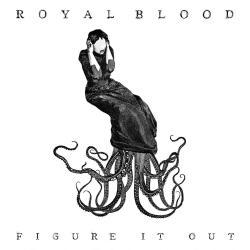 Figure It Out - Royal Blood | Figure It Out [Single]
