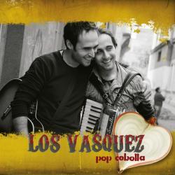 Voy y voy por ti - Los Vasquez | Contigo Pop y Cebolla