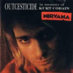 If You Must - Nirvana | Outcesticide (In Memory Of Kurt Cobain)