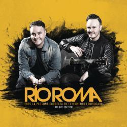 Hoy es Día del Ex-Novio - Río Roma | Eres La Persona Correcta En El Momento Equivocado (Deluxe Edition)