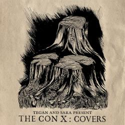 Tegan And Sara Present The Con X: Covers - The Con