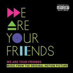Disco 'We Are Your Friends (Original Motion Picture Soundtrack)' al que pertenece la canción 'I Can Be Somebody'
