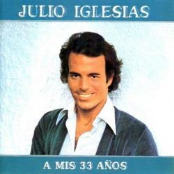 Por un poco de tu amor - Julio Iglesias | A mis 33 años
