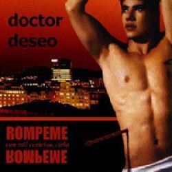 Jugaba el placer al escondite - Doctor Deseo   Rómpeme con mil caricias, cielo... rómpeme