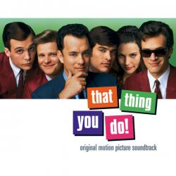 That Thing You Do - The Wonders   That Thing You Do! (Original Motion Picture Soundtrack)