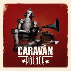 Disco 'Caravan Palace' (2008) al que pertenece la canción 'Jolie Coquine'