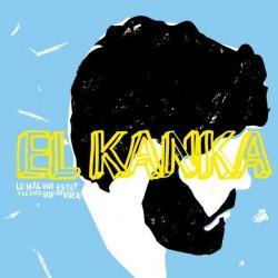 Canela en rama - El Kanka | Lo Mal Que Estoy y Lo Poco Que Me Quejo