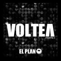 Como vivo sin ti - El Plan | Voltea, Pt. 1