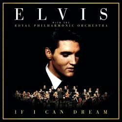 If I Can Dream: Elvis Presley with the Royal Philharmonic Orchestra - Its Now Or Never