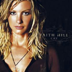 Stronger - Faith Hill   Cry