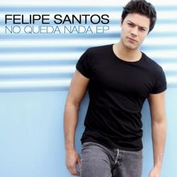 Te Vuelvo a ver - Felipe Santos | No queda nada