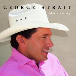Blue Clear Sky - George Strait | Blue Clear Sky