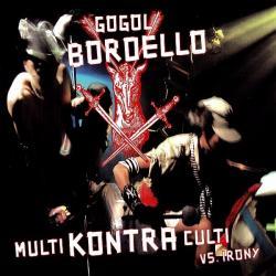 Punk Rock Parranda - Gogol Bordello | Multi Kontra Culti vs. Irony
