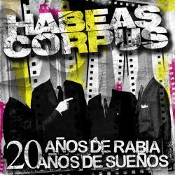 Distancia - Habeas Corpus   20 años de rabia, 20 años de sueños