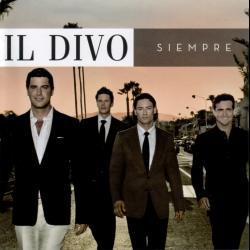 Have You Ever Really Loved A Woman - Il Divo | Siempre