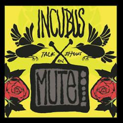 Hello - Incubus | Talk Shows on Mute
