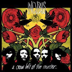 Agoraphobia - Incubus | A Crow Left of the Murder...