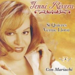 Si Quieres Verme Llorar - Jenni Rivera | Si quieres verme llorar
