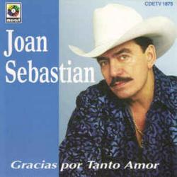 Corazón traicionero - Joan Sebastian | Gracias por tanto amor
