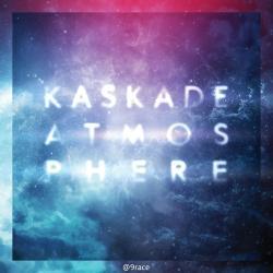 Feeling the night - Kaskade   Atmosphere