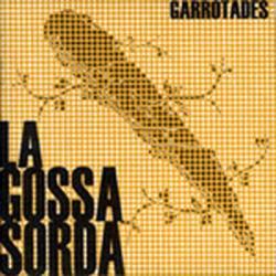 Disco 'Garrotades' (2006) al que pertenece la canción 'Ball de rojos'
