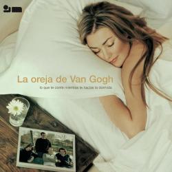Rosas - La Oreja De Van Gogh   Lo que te conté mientras te hacías la dormida