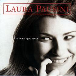 Escucha tu corazón - Laura Pausini | Las cosas que vives