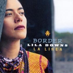 Perhaps Perhaps Perhaps - Lila Downs   Border: La línea