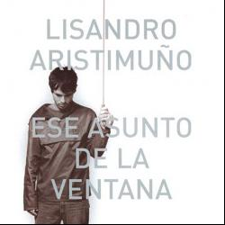 En Mí - Lisandro Aristimuño | Ese asunto de la ventana