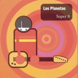 Desorden - Los Planetas | Super 8