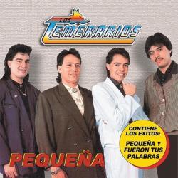Pequeña - Los Temerarios   Pequeña