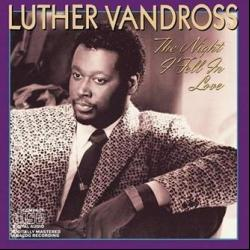 If Only For One Night - Luther Vandross   The Night I Fell in Love