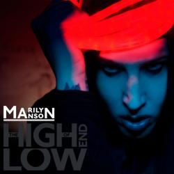 I Have to Look Up Just to See Hell - Marilyn Manson | The High End of Low