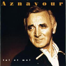 Toi et Moi - Charles Aznavour | Toi et moi