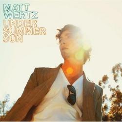 5:19 - Matt Wertz | Under Summer Sun