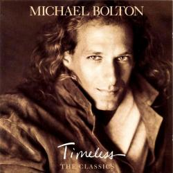 Reach Out, I'll Be There - Michael Bolton | Timeless: The Classics