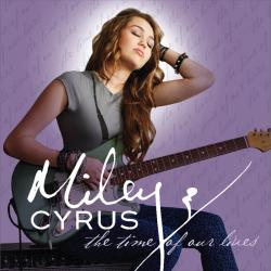The Time Of Our Lives - Miley Cyrus | The Time of Our Lives