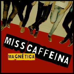 Caleidosférico - Miss Caffeina | Magnética