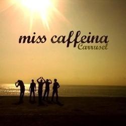 Carrusel - Miss Caffeina | Carrusel