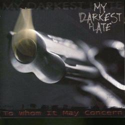 Disco 'To Whom It May Concern' (2002) al que pertenece la canción 'My Darkest Hate'