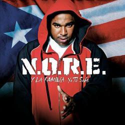 Oye Mi Canto - N.O.R.E. | N.O.R.E. y la Familia...Ya Tú Sabe.