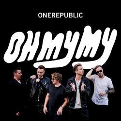 Better - OneRepublic   Oh My My