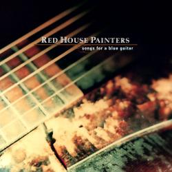 Another song for blue new guitar - Red House Painters | Songs for a Blue Guitar