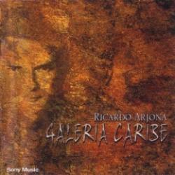 Te Enamoraste de Ti - Ricardo Arjona   Galería Caribe