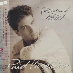 Now And Forever - Richard Marx | Paid Vacation