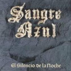 El silencio de la noche - Sangre Azul   El silencio de la noche